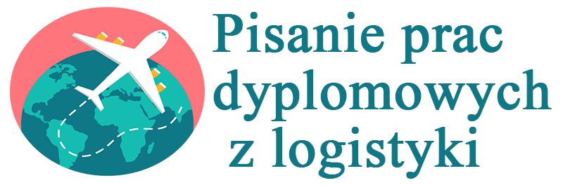 Pisanie prac dyplomowych z logistyki – magisterskich, licencjackich oraz inżynierskich